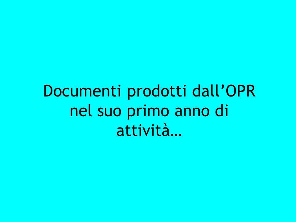 Documenti prodotti dallOPR nel suo primo anno di attività…