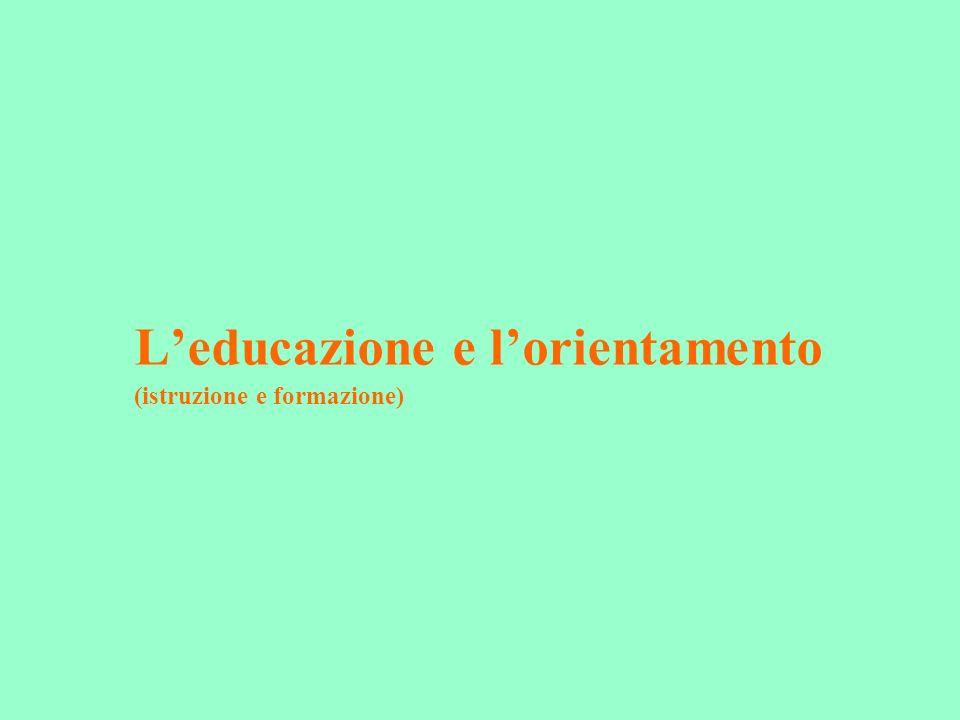 Leducazione e lorientamento (istruzione e formazione)