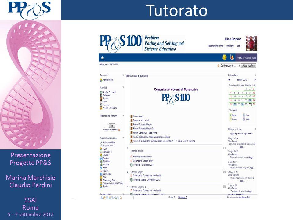 Presentazione Progetto PP&S Marina Marchisio Claudio Pardini SSAI Roma 5 – 7 settembre 2013 Tutorato