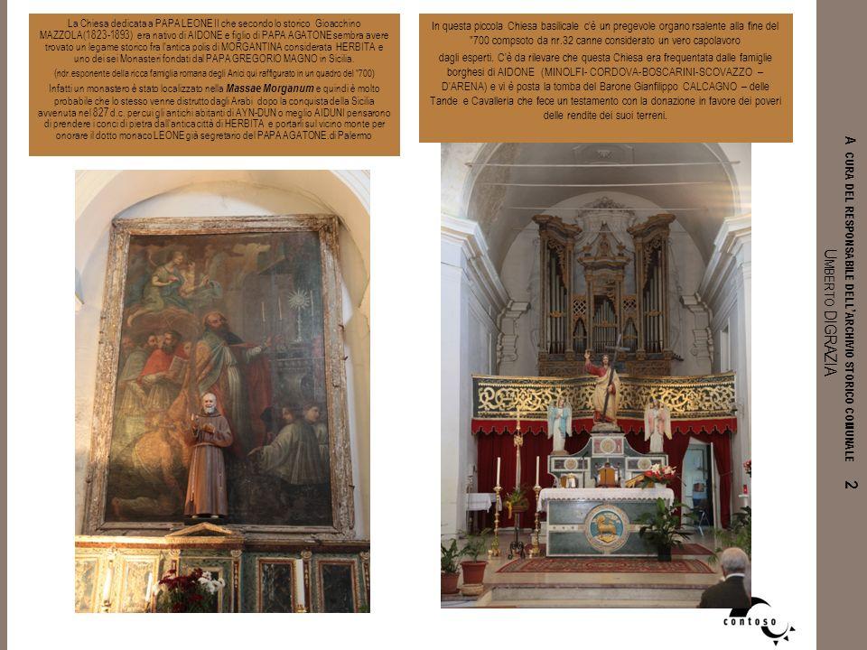 A CURA DEL RESPONSABILE DELL ARCHIVIO STORICO COMUNALE 2 U MBERTO DIGRAZIA La Chiesa dedicata a PAPA LEONE II che secondo lo storico Gioacchino MAZZOL