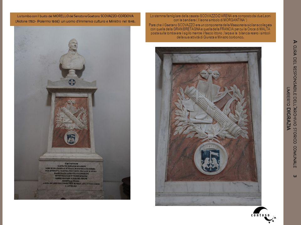 A CURA DEL RESPONSABILE DELL ' ARCHIVIO STORICO COMUNALE 3 UMBERTO DIGRAZIA La tomba con il busto del MORELLO del Senatore Gaetano SCOVAZZO-CORDOVA (