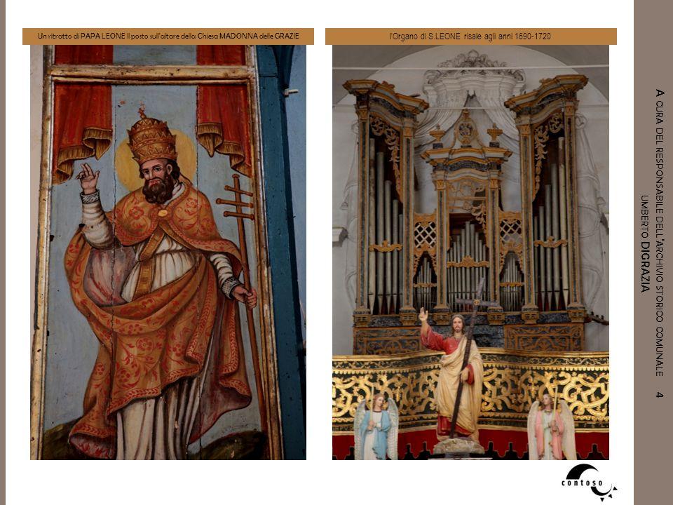 A CURA DEL RESPONSABILE DELL ' ARCHIVIO STORICO COMUNALE 4 UMBERTO DIGRAZIA Un ritratto di PAPA LEONE II posto sull'altare della Chiesa MADONNA delle
