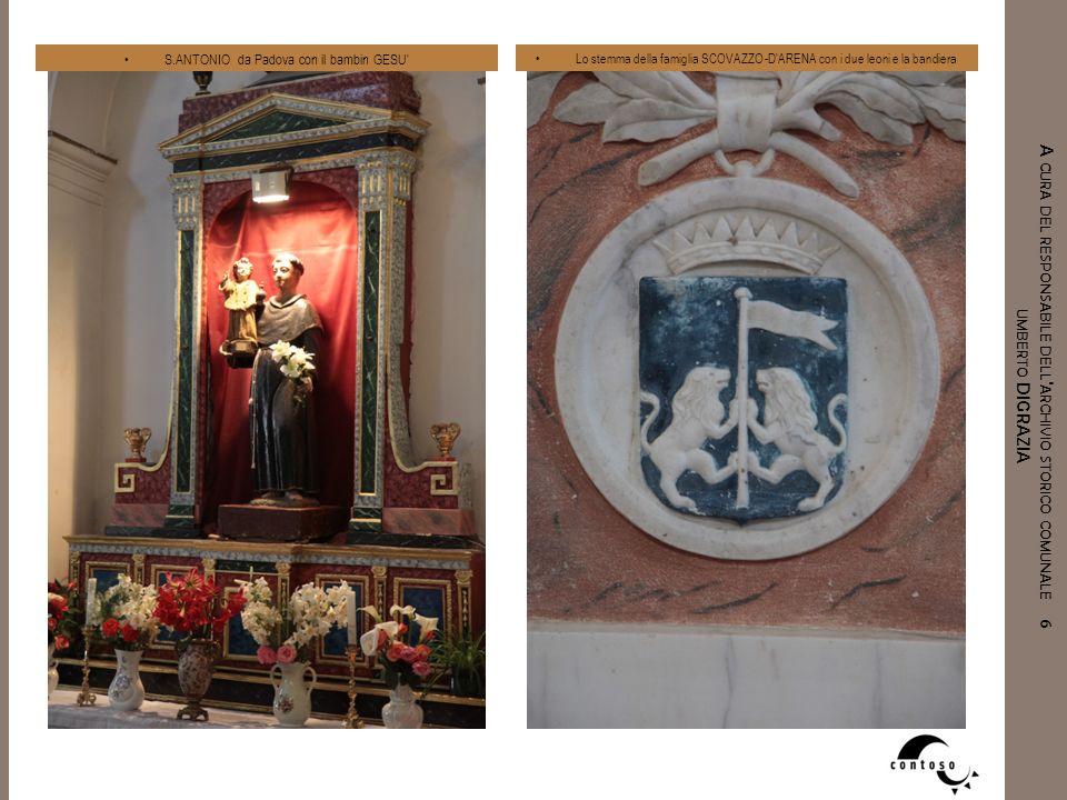 A CURA DEL RESPONSABILE DELL ' ARCHIVIO STORICO COMUNALE 6 UMBERTO DIGRAZIA S.ANTONIO da Padova con il bambin GESU' Lo stemma della famiglia SCOVAZZO