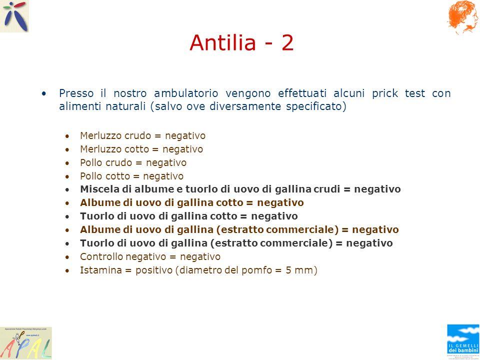 Antilia - 2 Presso il nostro ambulatorio vengono effettuati alcuni prick test con alimenti naturali (salvo ove diversamente specificato) Merluzzo crud