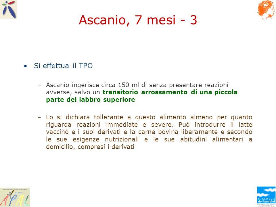 Ascanio, 7 mesi - 3 Si effettua il TPO –Ascanio ingerisce circa 150 ml di senza presentare reazioni avverse, salvo un transitorio arrossamento di una