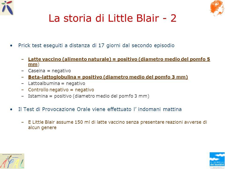 La storia di Little Blair - 2 Prick test eseguiti a distanza di 17 giorni dal secondo episodio –Latte vaccino (alimento naturale) = positivo (diametro