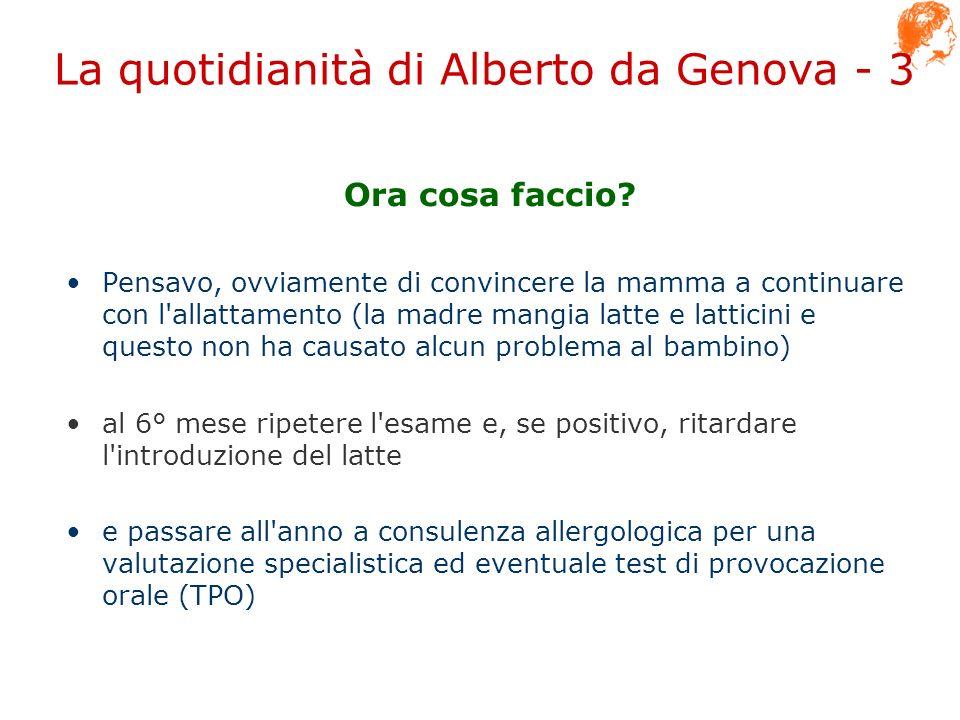 La quotidianità di Alberto da Genova - 3 Ora cosa faccio? Pensavo, ovviamente di convincere la mamma a continuare con l'allattamento (la madre mangia