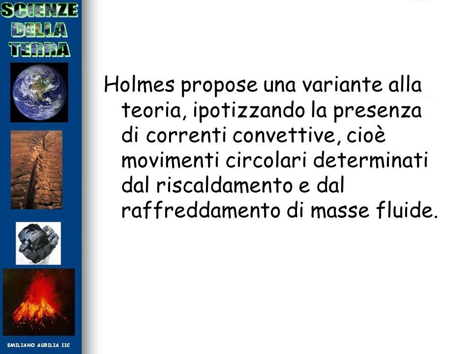 Holmes propose una variante alla teoria, ipotizzando la presenza di correnti convettive, cioè movimenti circolari determinati dal riscaldamento e dal
