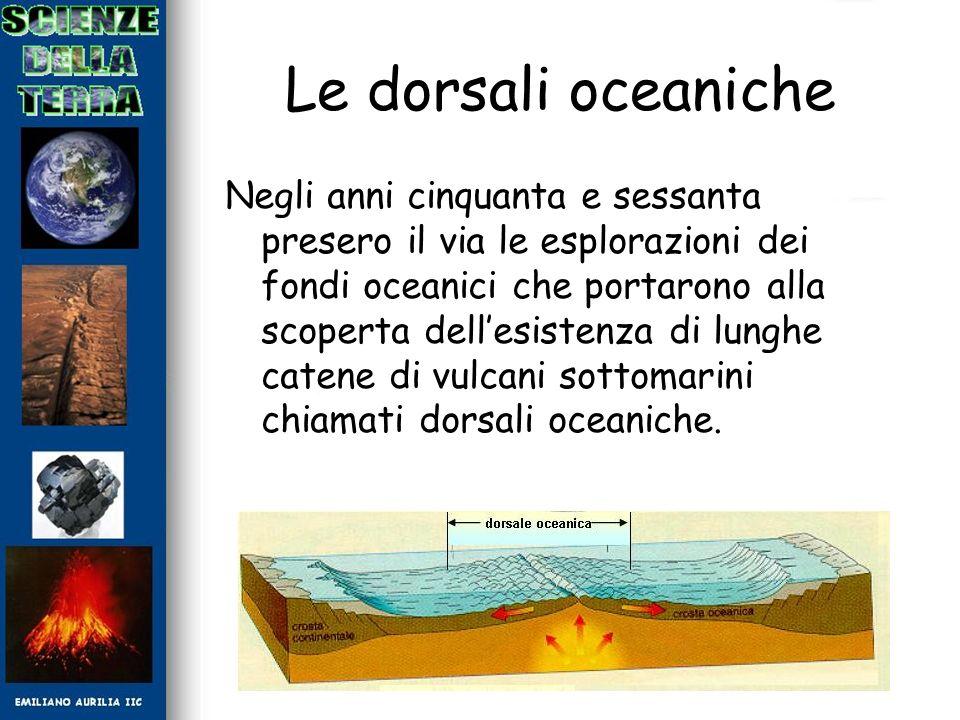 Le dorsali oceaniche Negli anni cinquanta e sessanta presero il via le esplorazioni dei fondi oceanici che portarono alla scoperta dellesistenza di lu