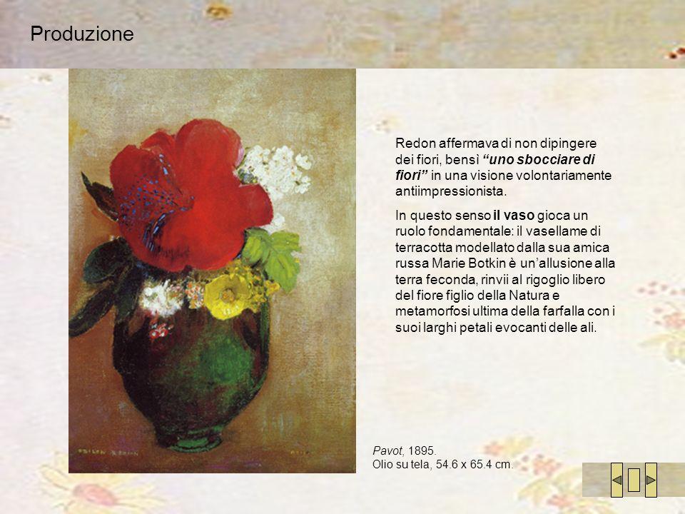 Produzione Redon affermava di non dipingere dei fiori, bensì uno sbocciare di fiori in una visione volontariamente antiimpressionista. In questo senso