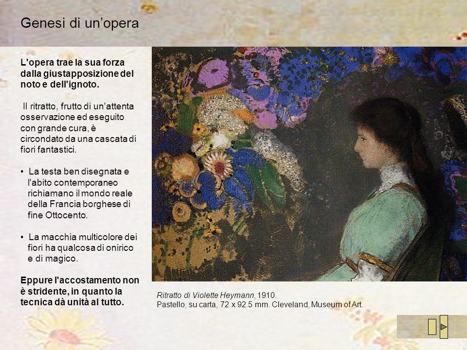 Genesi di unopera Ritratto di Violette Heymann, 1910. Pastello, su carta, 72 x 92.5 mm. Cleveland, Museum of Art. L'opera trae la sua forza dalla gius