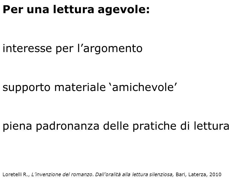 Per una lettura agevole: interesse per largomento supporto materiale amichevole piena padronanza delle pratiche di lettura Loretelli R., Linvenzione d