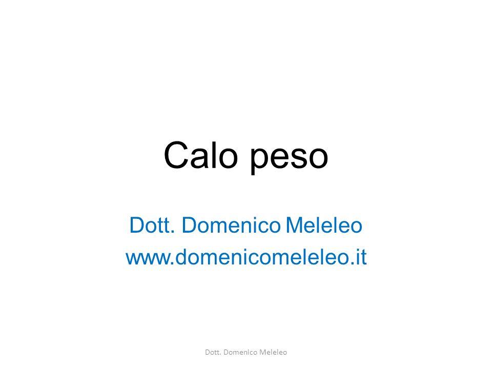 Calo peso Dott. Domenico Meleleo www.domenicomeleleo.it Dott. Domenico Meleleo