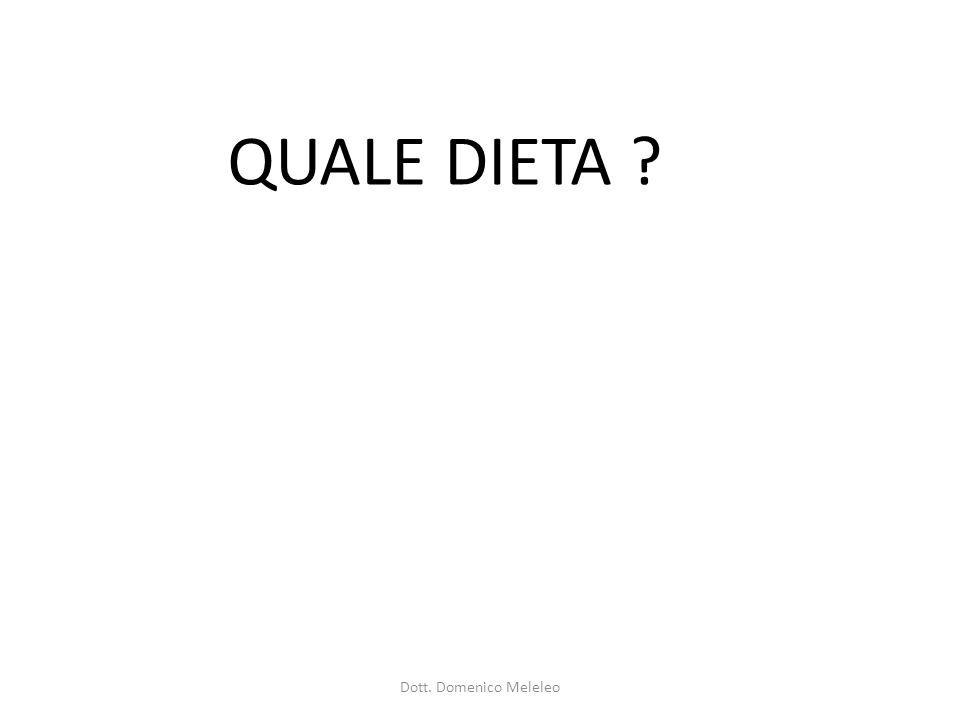 QUALE DIETA ? Dott. Domenico Meleleo