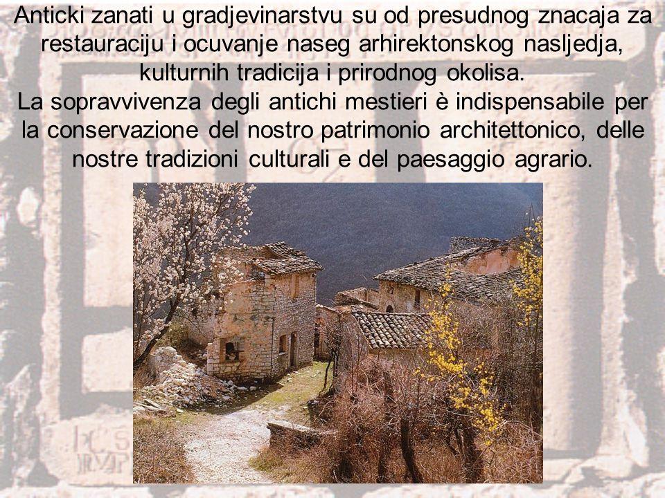 Anticki zanati u gradjevinarstvu su od presudnog znacaja za restauraciju i ocuvanje naseg arhirektonskog nasljedja, kulturnih tradicija i prirodnog ok
