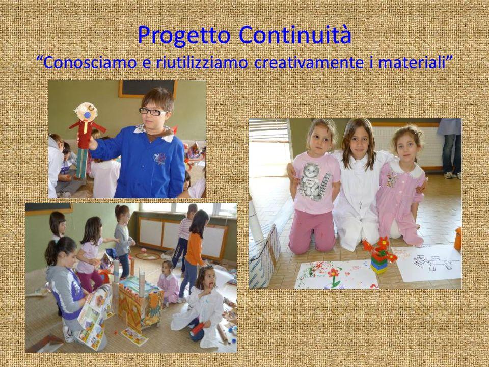 Progetto Continuità Conosciamo e riutilizziamo creativamente i materiali