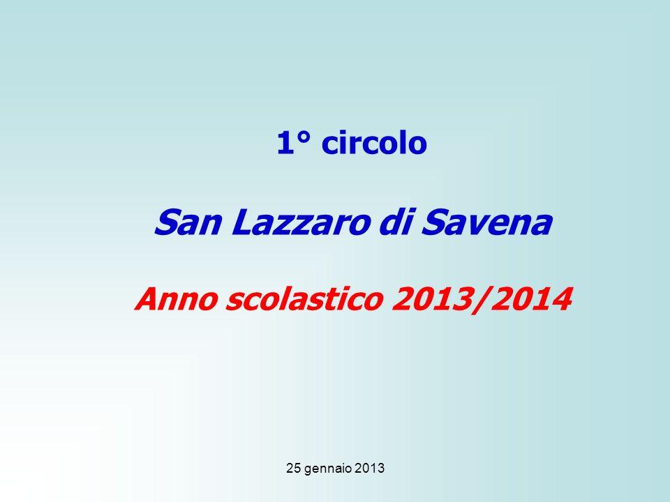 25 gennaio 2013 1° circolo San Lazzaro di Savena Anno scolastico 2013/2014