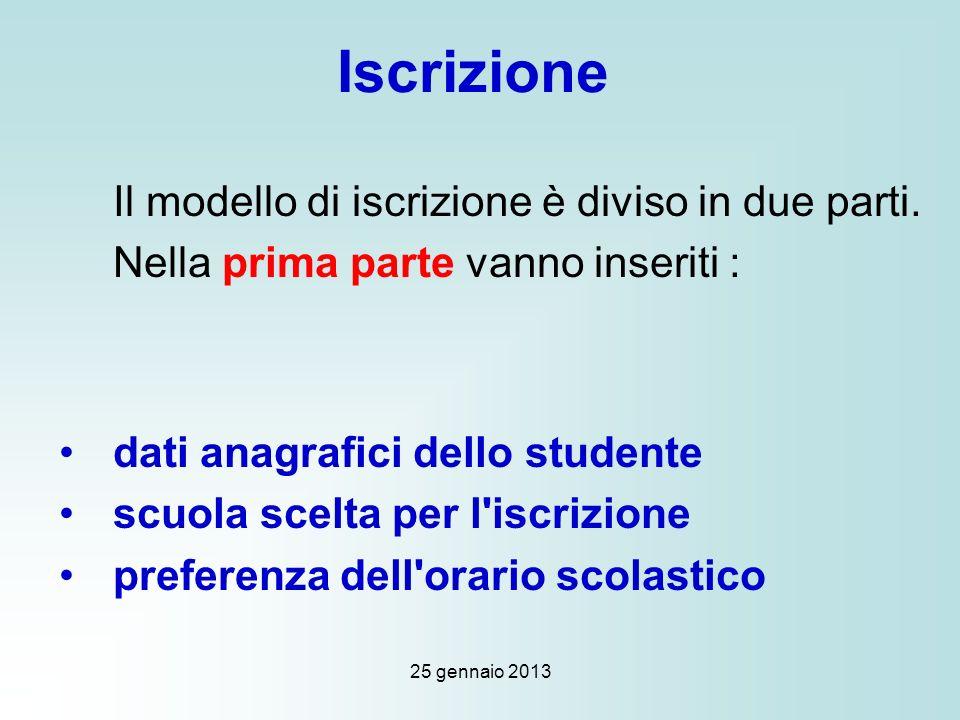 25 gennaio 2013 Iscrizione Il modello di iscrizione è diviso in due parti.