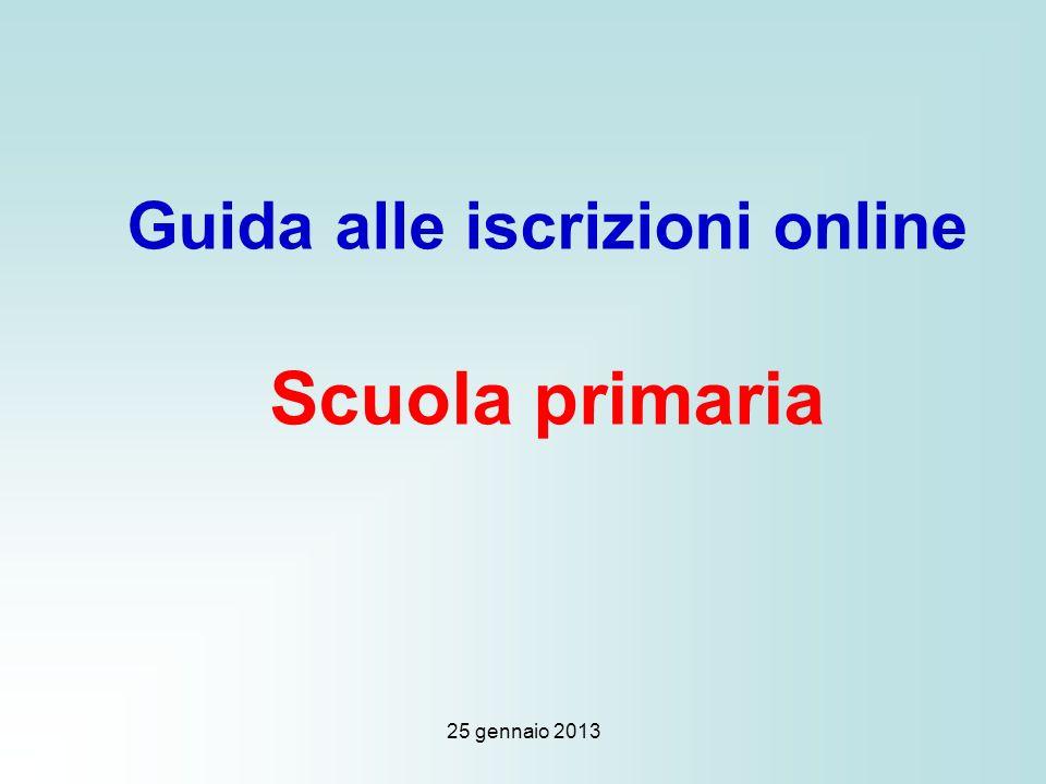 25 gennaio 2013 Guida alle iscrizioni online Scuola primaria