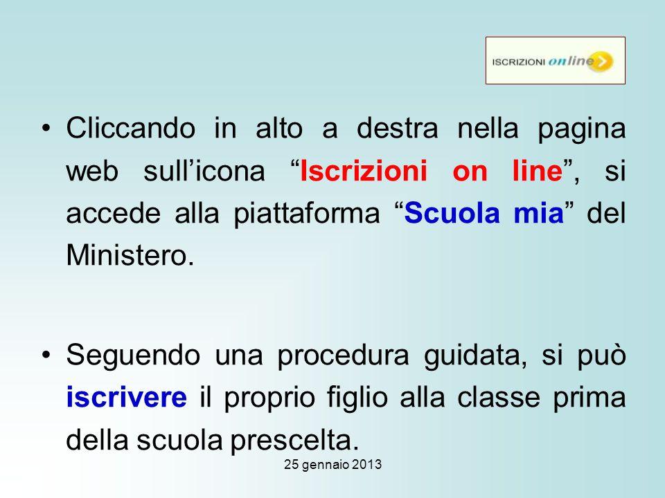 25 gennaio 2013 Cliccando in alto a destra nella pagina web sullicona Iscrizioni on line, si accede alla piattaforma Scuola mia del Ministero.