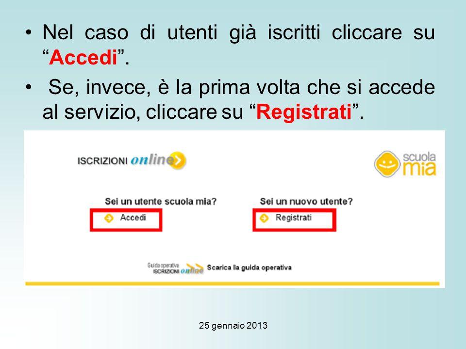 25 gennaio 2013 Nel caso di utenti già iscritti cliccare suAccedi.