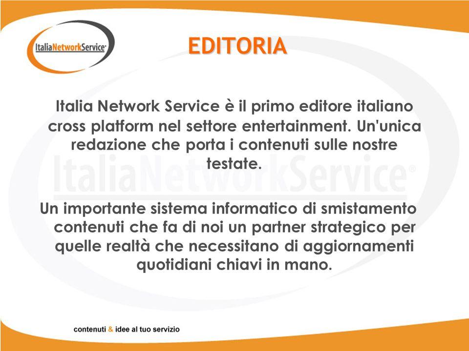 EDITORIA Italia Network Service è il primo editore italiano cross platform nel settore entertainment.
