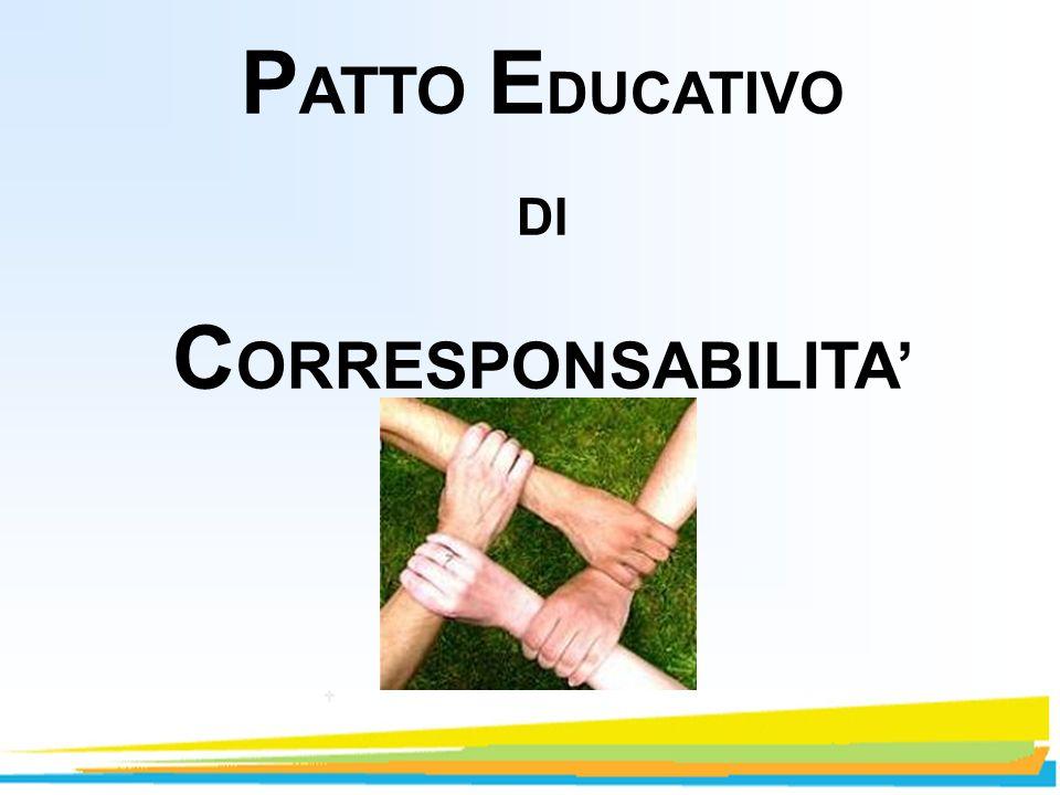Il Patto è uno strumento innovativo per declinare i reciproci rapporti, i diritti e doveri tra l istituzione scolastica e le famiglie, con lobiettivo di impegnarle, fin dal momento delliscrizione, a condividere con la scuola lazione educativa