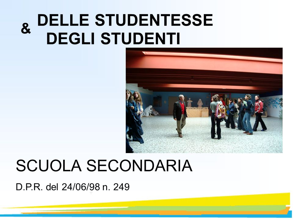 ……episodi più gravi di violenza e bullismo hanno determinato lopportunità di integrare e migliorare lo Statuto delle Studentesse e degli Studenti, approvato con D.P.R.
