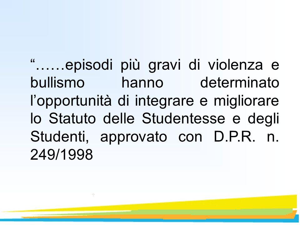 ……episodi più gravi di violenza e bullismo hanno determinato lopportunità di integrare e migliorare lo Statuto delle Studentesse e degli Studenti, app