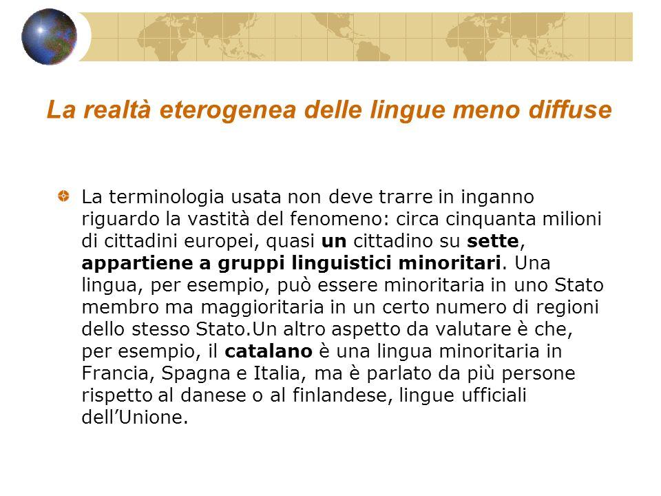 La realtà eterogenea delle lingue meno diffuse La terminologia usata non deve trarre in inganno riguardo la vastità del fenomeno: circa cinquanta mili