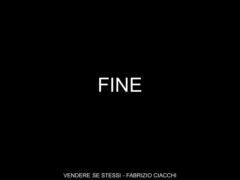 FINE VENDERE SE STESSI - FABRIZIO CIACCHI