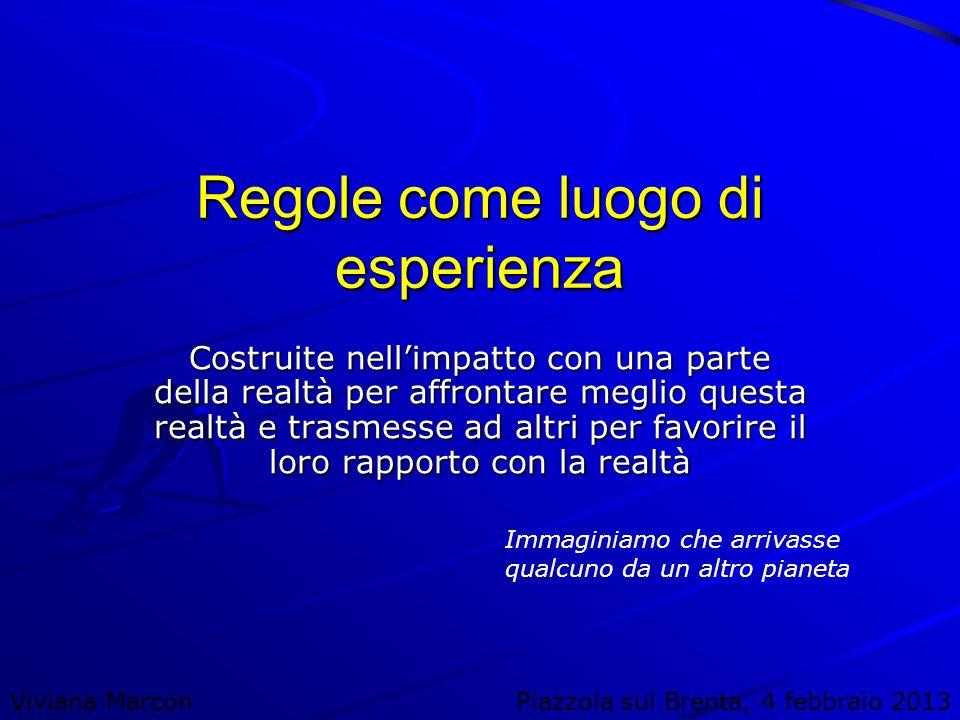 regole a servizio delluomo vs uomo a servizio delle regole Viviana MarconPiazzola sul Brenta, 4 febbraio 2013 ?