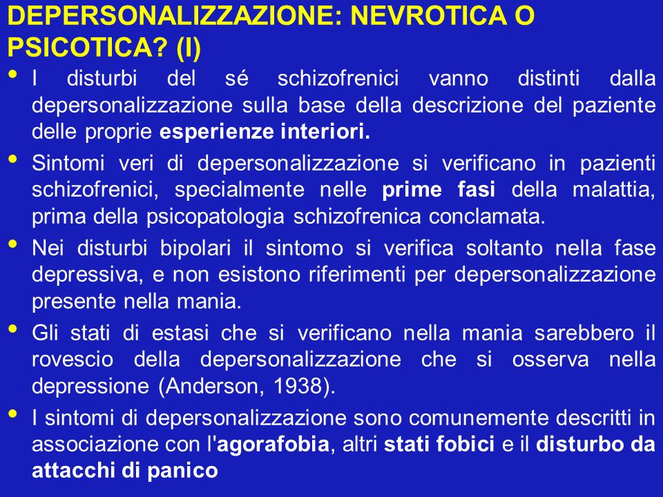 DEPERSONALIZZAZIONE: NEVROTICA O PSICOTICA? (I) I disturbi del sé schizofrenici vanno distinti dalla depersonalizzazione sulla base della descrizione