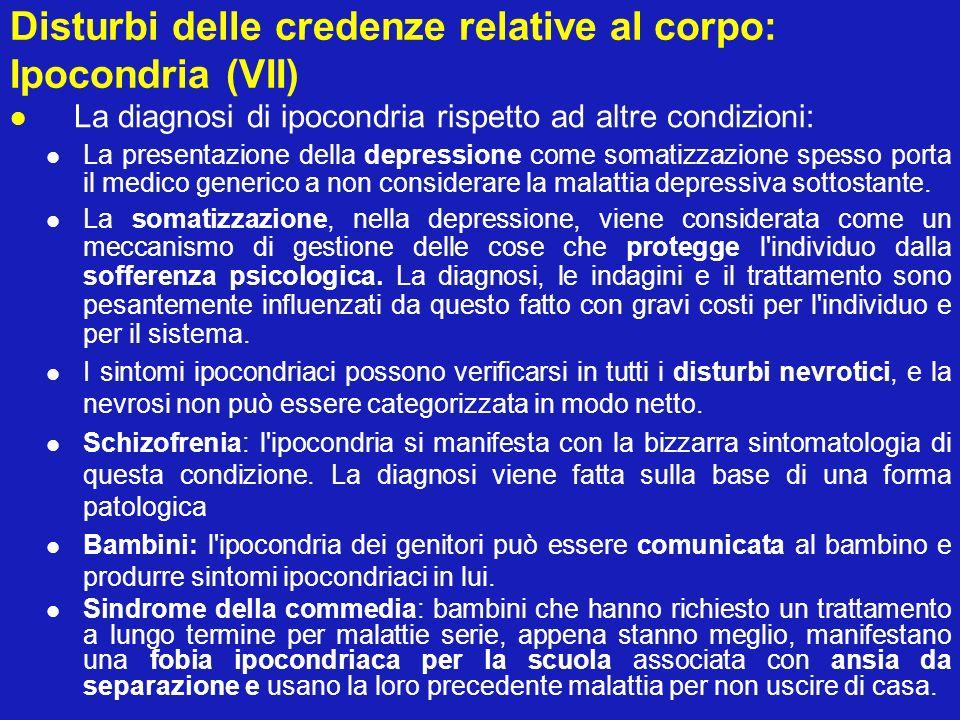 Disturbi delle credenze relative al corpo: Ipocondria (VII) La diagnosi di ipocondria rispetto ad altre condizioni: La presentazione della depressione