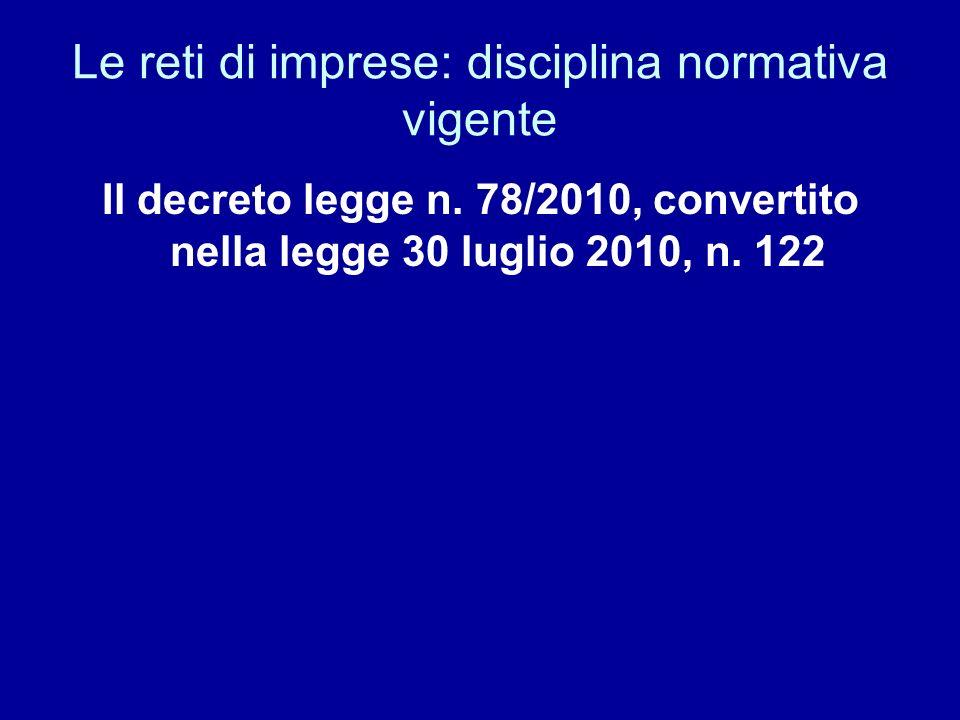 Le reti di imprese: disciplina normativa vigente Il decreto legge n.