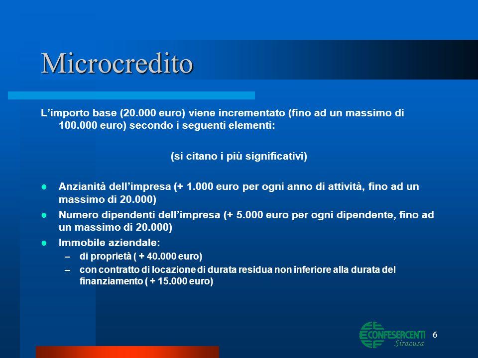 6 Microcredito Limporto base (20.000 euro) viene incrementato (fino ad un massimo di 100.000 euro) secondo i seguenti elementi: (si citano i più signi