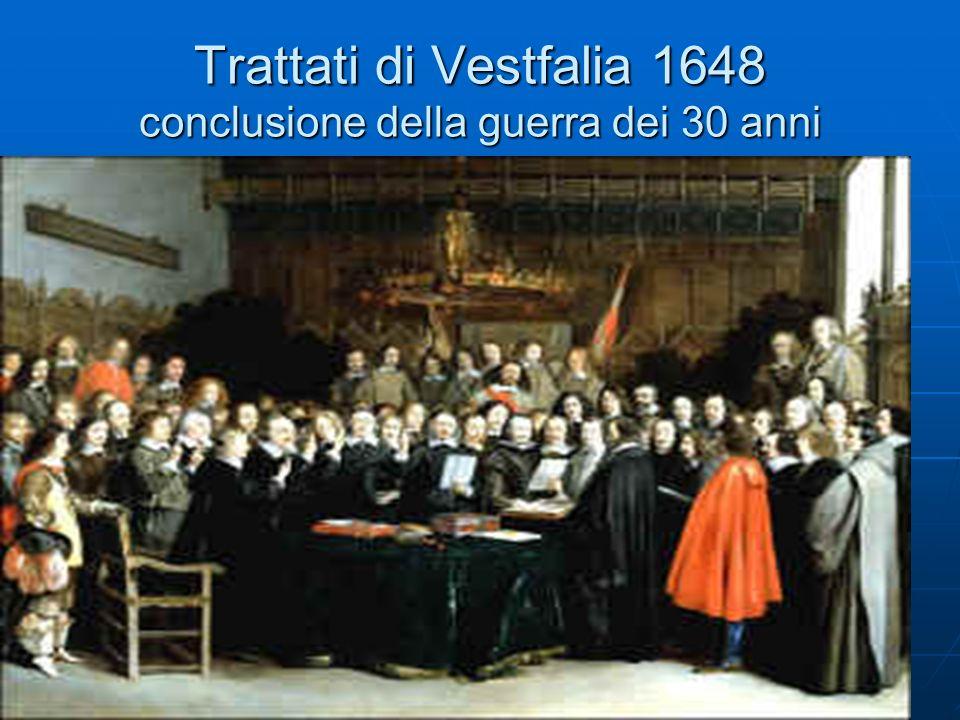 40 Trattati di Vestfalia 1648 conclusione della guerra dei 30 anni