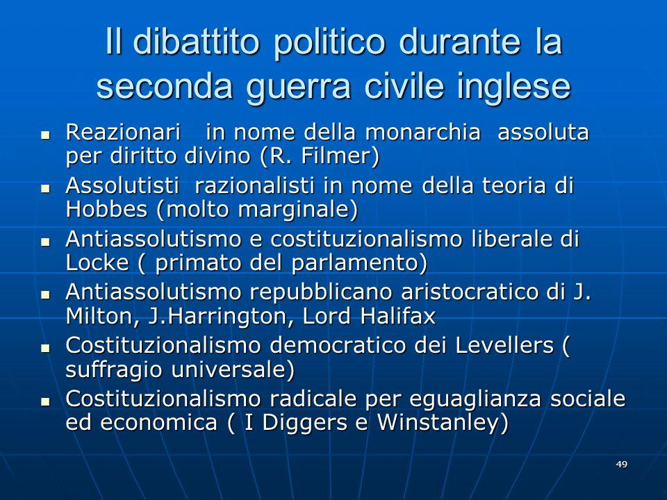 49 Il dibattito politico durante la seconda guerra civile inglese Reazionari in nome della monarchia assoluta per diritto divino (R. Filmer) Reazionar