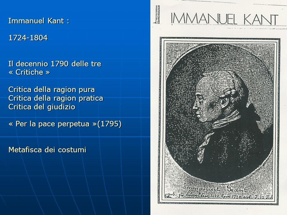 67 Immanuel Kant : 1724-1804 Il decennio 1790 delle tre « Critiche » Critica della ragion pura Critica della ragion pratica Critica del giudizio « Per