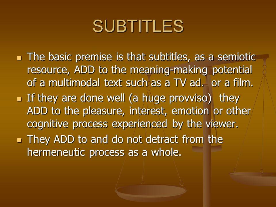 … theres worse to come I sottotitoli, quindi, si riducono a un semplice ausilio alla comprensione della trama, ma non possono, per ragioni strutturali, svolgere nessuna funzione di trasposizione linguistica.