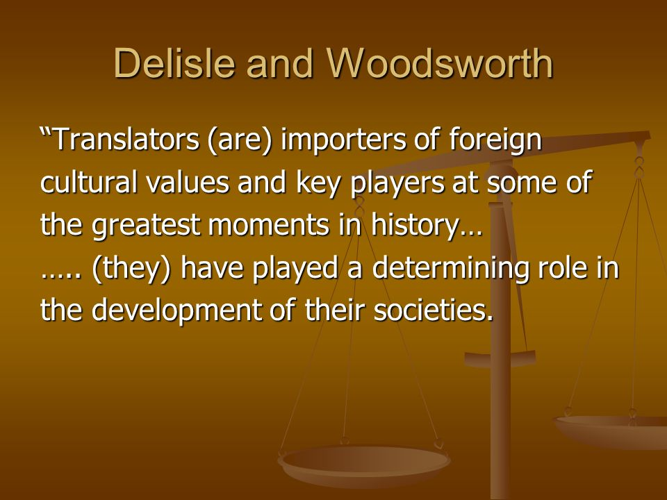Delisle and Woodsworth Translators (are) importers of foreign cultural values and key players at some of the greatest moments in history… ….. (they) h