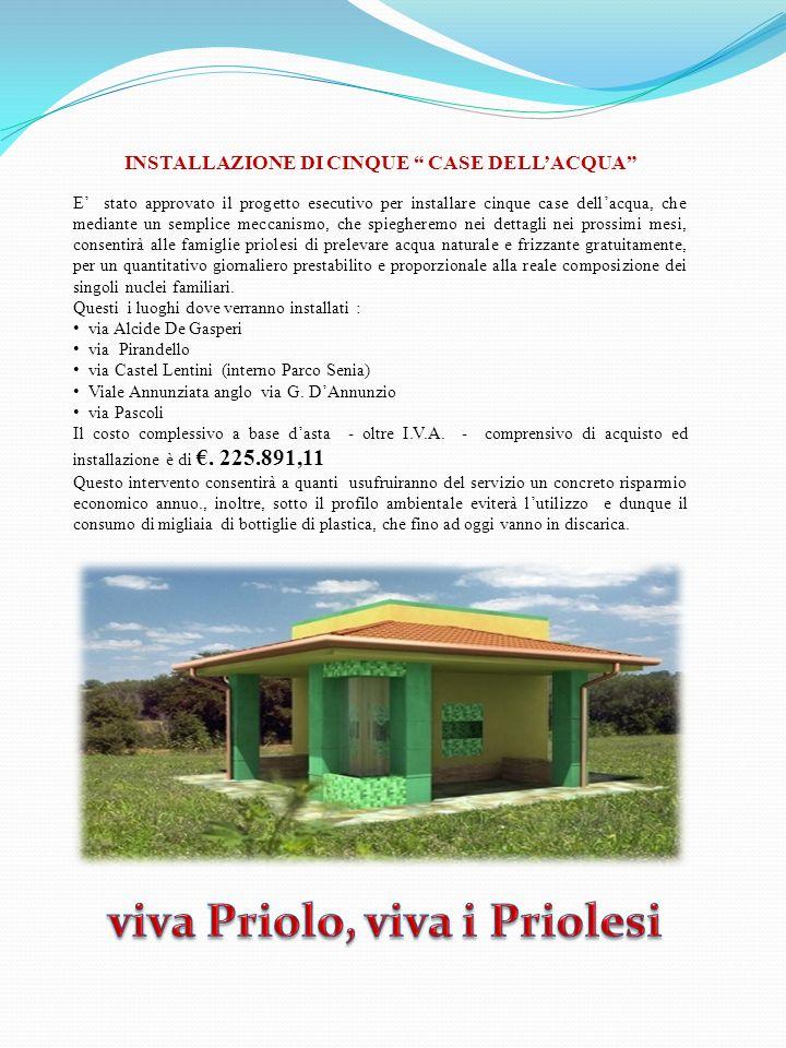 INSTALLAZIONE DI CINQUE CASE DELLACQUA E stato approvato il progetto esecutivo per installare cinque case dellacqua, che mediante un semplice meccanis