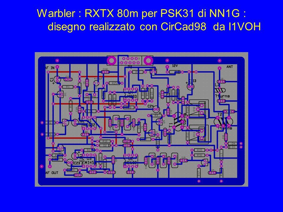 Warbler : RXTX 80m per PSK31 di NN1G : disegno realizzato con CirCad98 da I1VOH