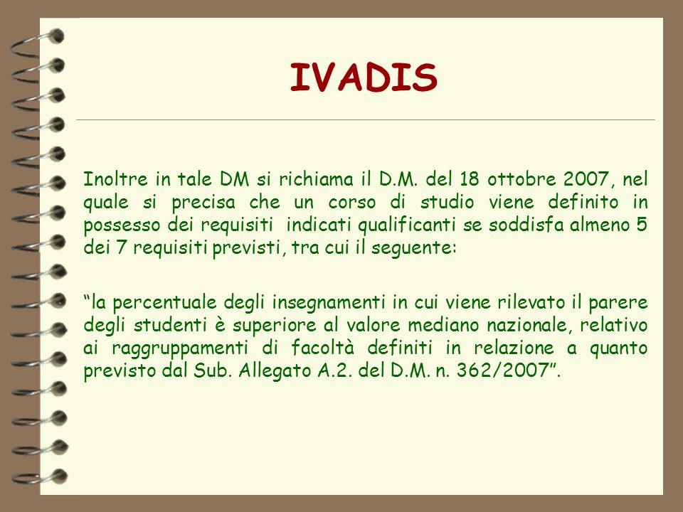 IVADIS Inoltre in tale DM si richiama il D.M. del 18 ottobre 2007, nel quale si precisa che un corso di studio viene definito in possesso dei requisit