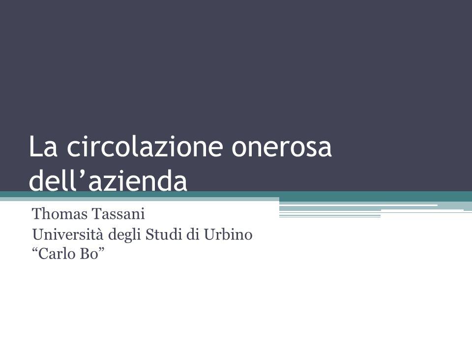 La circolazione onerosa dellazienda Thomas Tassani Università degli Studi di Urbino Carlo Bo