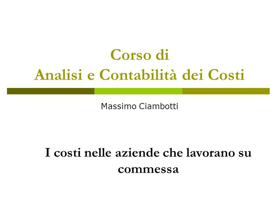Analisi e contabilità dei costi 1.Cosa significa produrre su commessa.