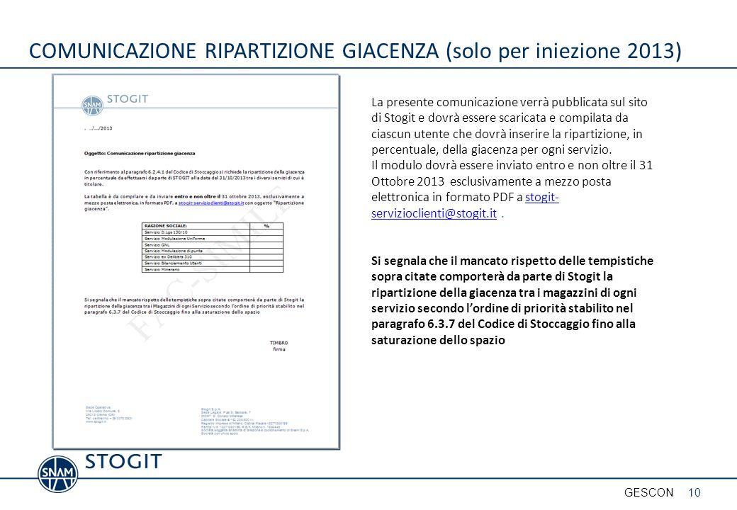 COMUNICAZIONE RIPARTIZIONE GIACENZA (solo per iniezione 2013) La presente comunicazione verrà pubblicata sul sito di Stogit e dovrà essere scaricata e