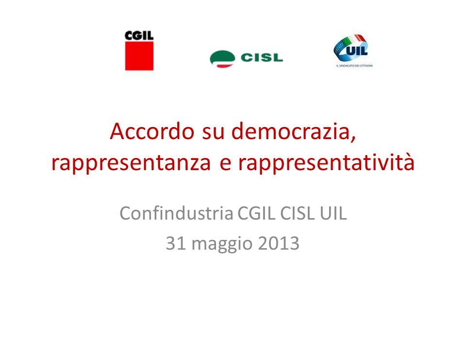 Accordo su democrazia, rappresentanza e rappresentatività Confindustria CGIL CISL UIL 31 maggio 2013
