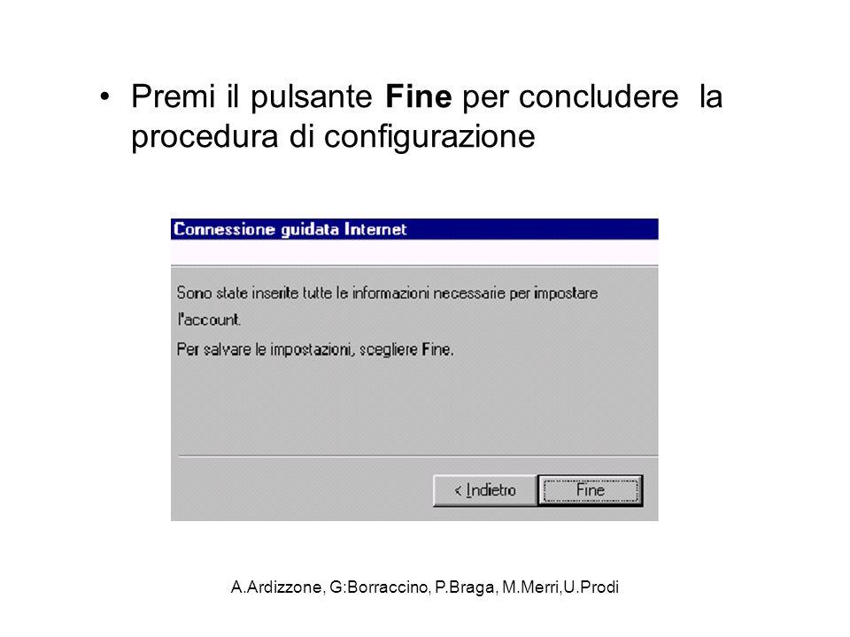 A.Ardizzone, G:Borraccino, P.Braga, M.Merri,U.Prodi Premi il pulsante Fine per concludere la procedura di configurazione