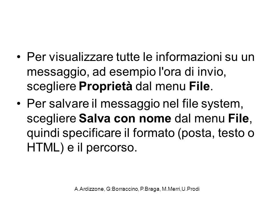 A.Ardizzone, G:Borraccino, P.Braga, M.Merri,U.Prodi Per visualizzare tutte le informazioni su un messaggio, ad esempio l'ora di invio, scegliere Propr